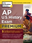 Cracking the AP U.S. History Exam 2019, Premium Edition : 5 Practice Tests + Complete Content Review - eBook