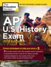 Cracking the AP U.S. History Exam, 2019 Edition : Practice Tests + Proven Techniques to Help You Score a 5 - eBook