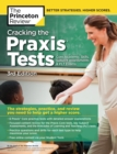 Cracking the Praxis Tests (Core Academic Skills + Subject Assessments + PLT  Exams), 3rd Edition - eBook
