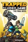 Trapped in a Video Game (Book 5) : The Final Boss - eBook