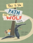 This Is The Path The Wolf Took - Book