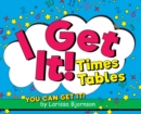 I Get It! Times Tables : You Can Get It! - Book