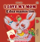 I Love My Mom (English Albanian Bilingual Book for Kids) - Book