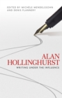 Alan Hollinghurst : Writing under the influence - eBook