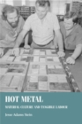Hot Metal : Material Culture and Tangible Labour - eBook