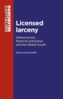 Licensed larceny : Infrastructure, financial extraction and the global South - eBook