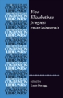 Five Elizabethan Progress Entertainments - Book