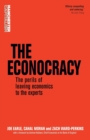 The Econocracy : The Perils of Leaving Economics to the Experts - Book