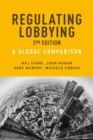 Regulating Lobbying : A Global Comparison, 2nd Edition - Book