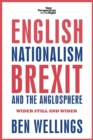 English Nationalism, Brexit and the Anglosphere : Wider Still and Wider - Book
