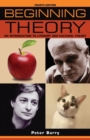 Beginning Theory : An Introduction to Literary and Cultural Theory: Fourth Edition - Book