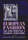 European Fashion : The Creation of a Global Industry - Book