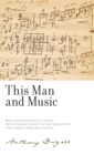 This Man and Music : By Anthony Burgess - Book