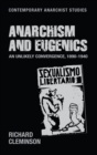 Anarchism and Eugenics : An Unlikely Convergence, 1890-1940 - Book