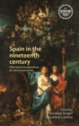 Spain in the Nineteenth Century : New Essays on Experiences of Culture and Society - Book
