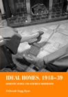 Ideal homes, 1918-39 : Domestic design and suburban Modernism - eBook