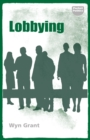 Lobbying : The Dark Side of Politics - Book