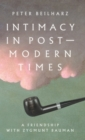 Intimacy in Postmodern Times : A Friendship with Zygmunt Bauman - Book