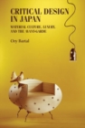 Critical Design in Japan : Material Culture, Luxury, and the Avant-Garde - Book
