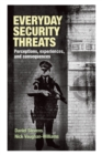 Everyday Security Threats : Perceptions, Experiences, and Consequences - Book