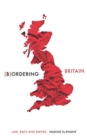 Bordering Britain : Law, Race and Empire - Book