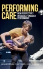 Performing Care : New Perspectives on Socially Engaged Performance - Book