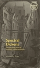 Spectral Dickens : The uncanny forms of novelistic characterization - eBook