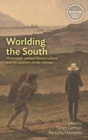 Worlding the South : Nineteenth-Century Literary Culture and the Southern Settler Colonies - Book