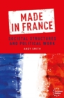 Made in France : Societal Structures and Political Work - Book