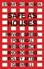 Safe as houses : Private greed, political negligence and housing policy after Grenfell - eBook