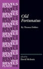 Old Fortunatus : By Thomas Dekker - Book