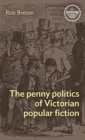 The Penny Politics of Victorian Popular Fiction - Book