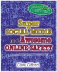 Get Ahead in Computing: Super Social Media and Awesome Online Safety - Book