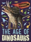 Dinosaur Infosaurus: The Age of Dinosaurs - Book