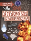 Science is Everywhere: Amazing Materials : Solids, liquids and gases - Book