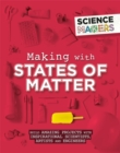Science Makers: Making with States of Matter - Book