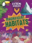 Extreme Science: Magnificent Habitats - Book