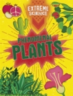Extreme Science: Phenomenal Plants - Book