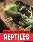 Endangered Wildlife: Rescuing Reptiles - Book