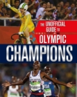 The Unofficial Guide to the Olympic Games: Champions - Book
