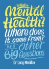 What is Mental Health? Where does it come from? And Other Big Questions - Book