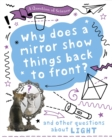 A Question of Science: Why does a mirror show things back to front? And other questions about light - Book
