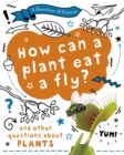 A Question of Science: How can a plant eat a fly? And other questions about plants - Book