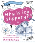 A Question of Science: Why is ice slippery? And other questions about materials - Book