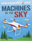Engineering Power!: Machines in the Sky - Book