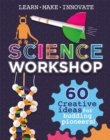 Science Workshop: 60 Creative Ideas for Budding Pioneers - Book