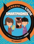 Create the Code: Smartphones - Book