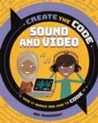 Create the Code: Sound and Video - Book