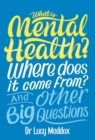 What is Mental Health? Where does it come from? And Other Big Questions - eBook