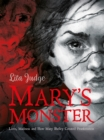 Mary's Monster : Love, Madness and How Mary Shelley Created Frankenstein - Book